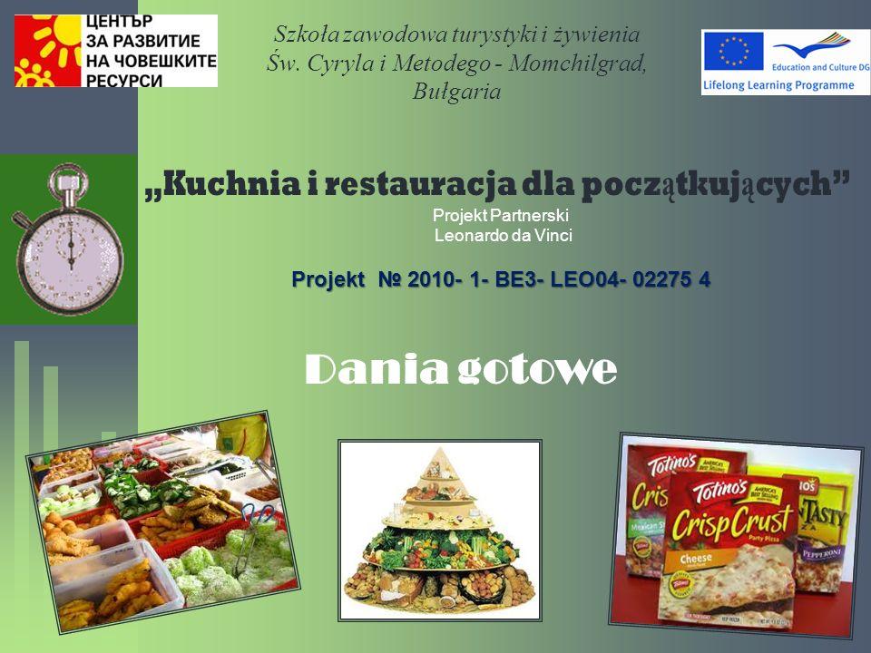 Szkoła zawodowa turystyki i żywienia Św. Cyryla i Metodego - Momchilgrad, Bułgaria Projekt Partnerski Leonardo da Vinci Projekt 2010- 1- BE3- LEO04- 0