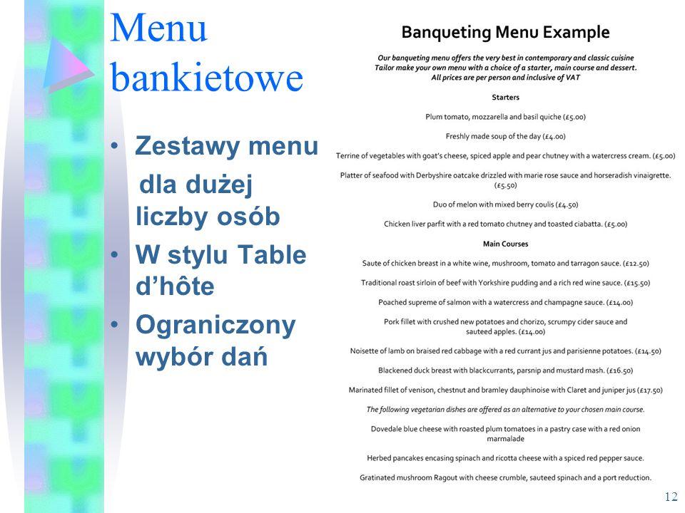 Menu bankietowe Zestawy menu dla dużej liczby osób W stylu Table dhôte Ograniczony wybór dań 12