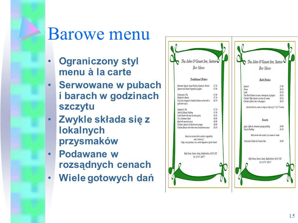 Barowe menu Ograniczony styl menu à la carte Serwowane w pubach i barach w godzinach szczytu Zwykle składa się z lokalnych przysmaków Podawane w rozsą