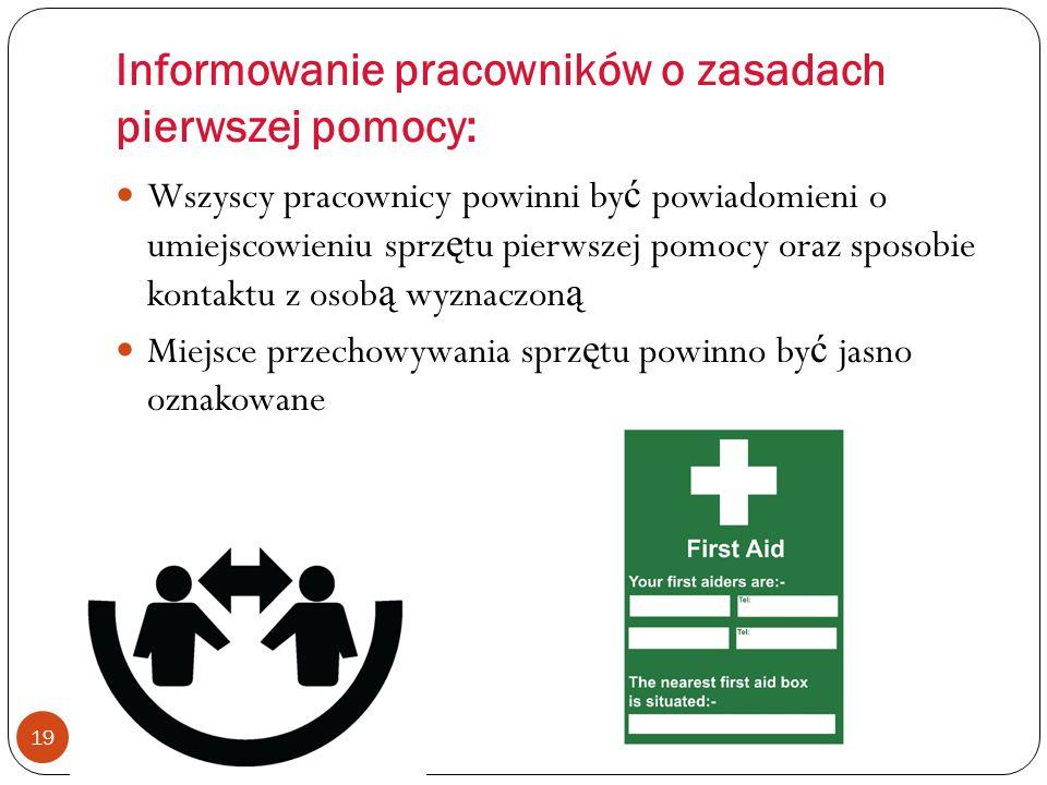Zawartość apteczki pierwszej pomocy 18 Minimalna zawartość apteczki pierwszej pomocy: Karta instrukcji udzielania pomocy 20 oddzielnie zapakowanych, s