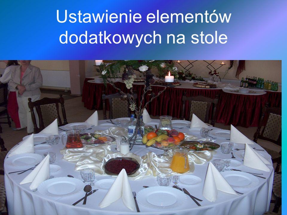 Ustawienie elementów dodatkowych na stole