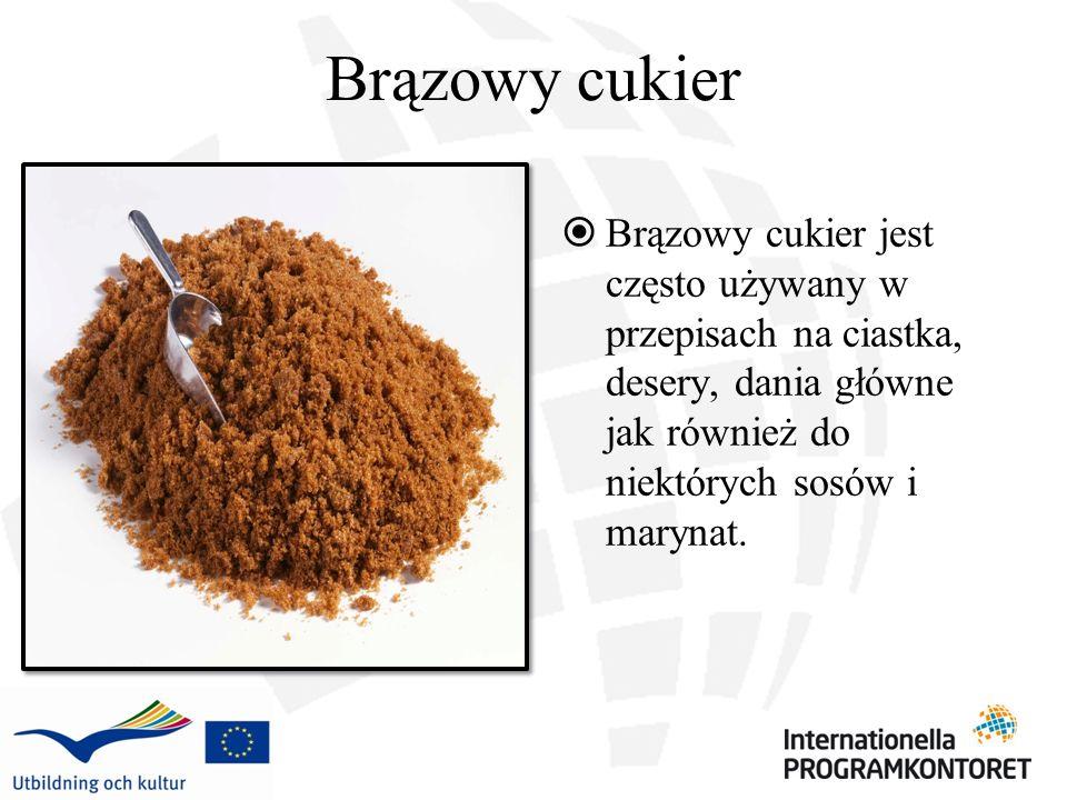 Brązowy cukier Brązowy cukier jest często używany w przepisach na ciastka, desery, dania główne jak również do niektórych sosów i marynat.