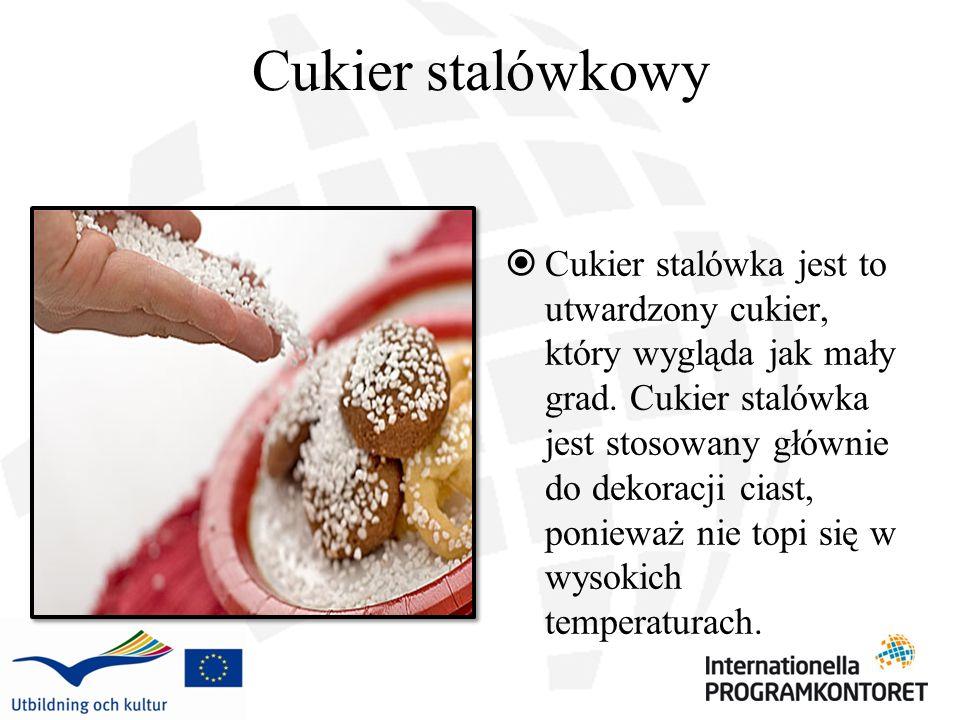 Cukier stalówkowy Cukier stalówka jest to utwardzony cukier, który wygląda jak mały grad. Cukier stalówka jest stosowany głównie do dekoracji ciast, p
