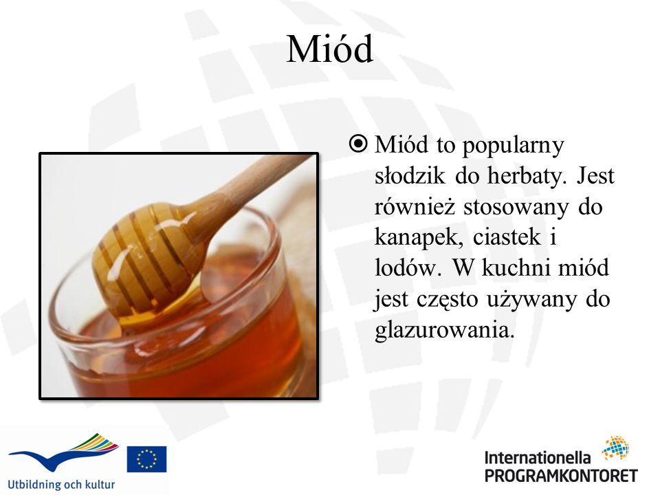 Miód Miód to popularny słodzik do herbaty. Jest również stosowany do kanapek, ciastek i lodów. W kuchni miód jest często używany do glazurowania.