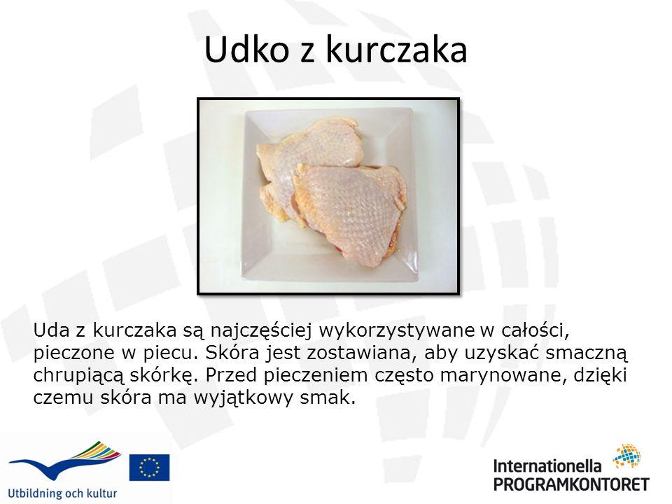 Udko z kurczaka Uda z kurczaka są najczęściej wykorzystywane w całości, pieczone w piecu. Skóra jest zostawiana, aby uzyskać smaczną chrupiącą skórkę.