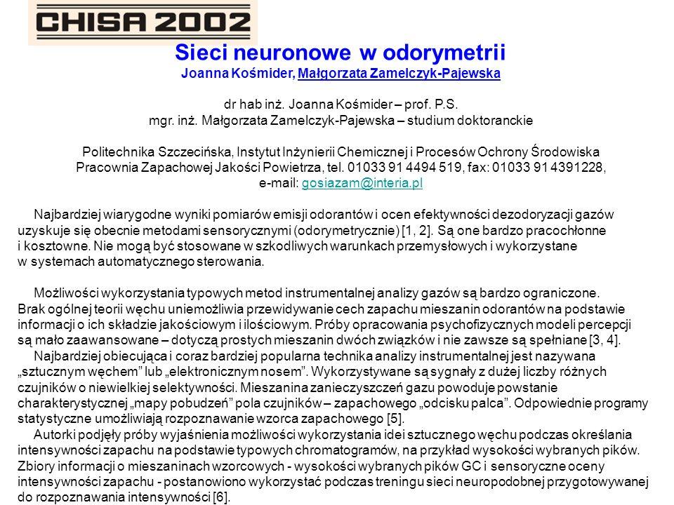 Sieci neuronowe w odorymetrii Joanna Kośmider, Małgorzata Zamelczyk-Pajewska dr hab inż. Joanna Kośmider – prof. P.S. mgr. inż. Małgorzata Zamelczyk-P