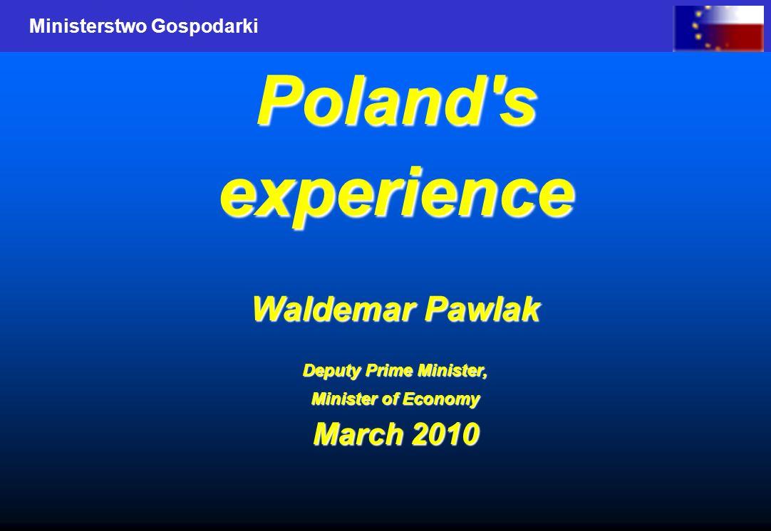 Ministerstwo Gospodarki Poland sexperience Waldemar Pawlak Deputy Prime Minister, Minister of Economy March 2010