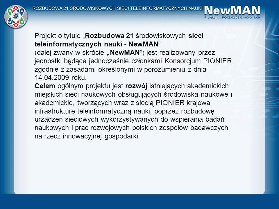 Projekt o tytule Rozbudowa 21 środowiskowych sieci teleinformatycznych nauki - NewMAN (dalej zwany w skrócie NewMAN) jest realizowany przez jednostki