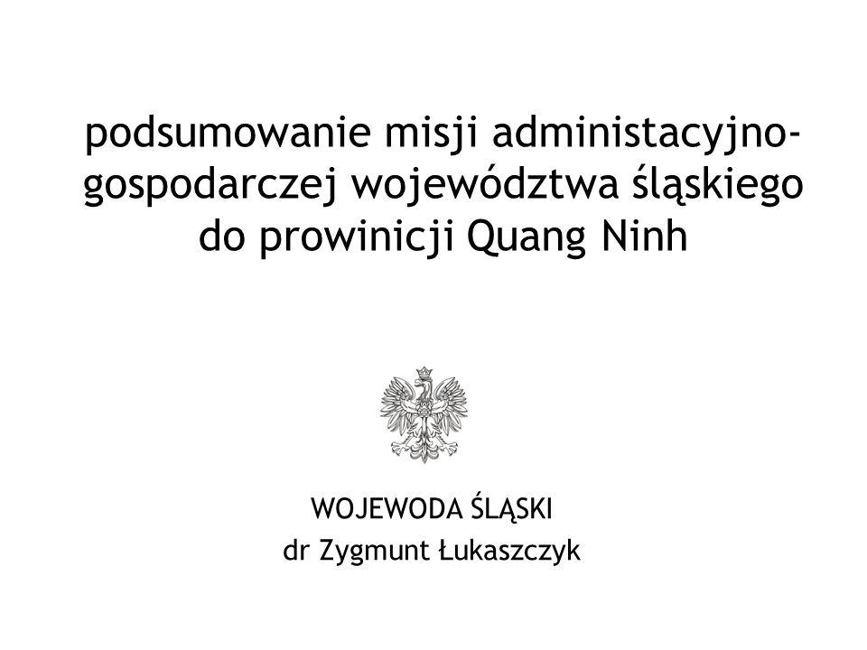 WOJEWODA ŚLĄSKI dr Zygmunt Łukaszczyk podsumowanie misji administacyjno- gospodarczej województwa śląskiego do prowinicji Quang Ninh