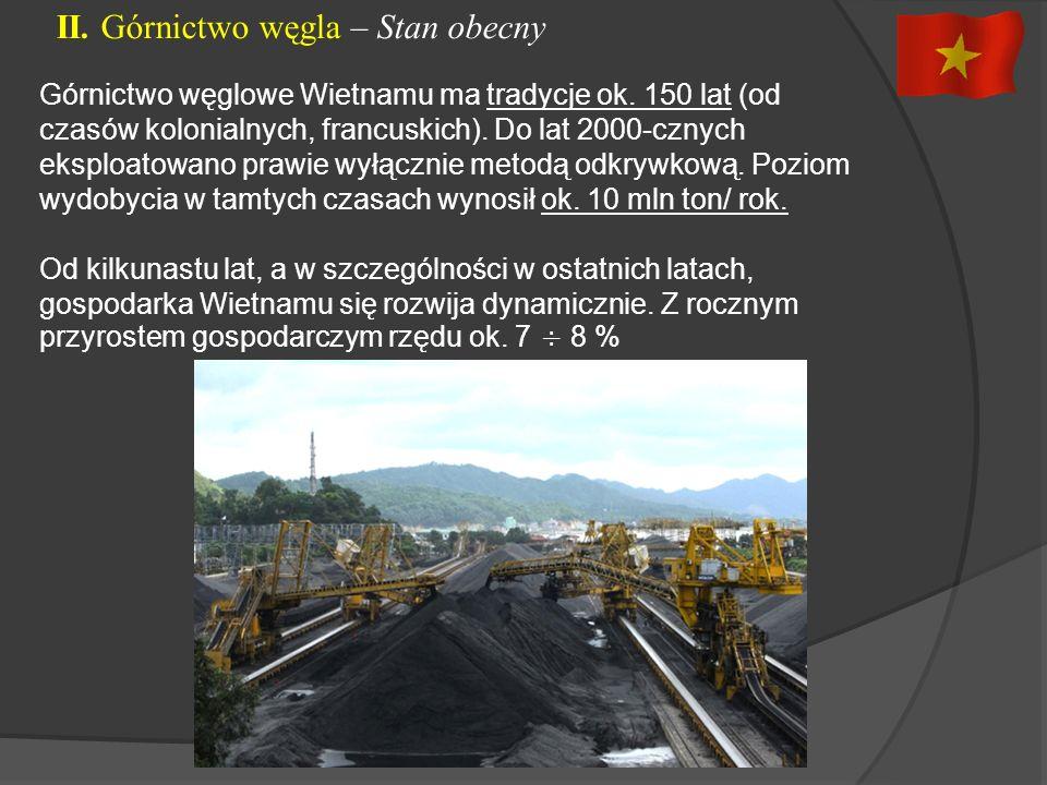 Wraz z rozwojem gospodarczym rozwija się dynamicznie górnictwo węglowe.