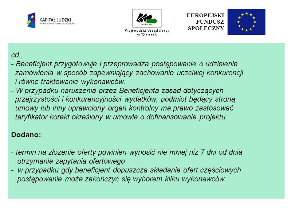 24 EUROPEJSKI FUNDUSZ SPOŁECZNY Wojewódzki Urząd Pracy w Kielcach Ryczałt procentowy kosztów pośrednich Wartość projektu 9% kosztów bezpośrednich do 500 tys.