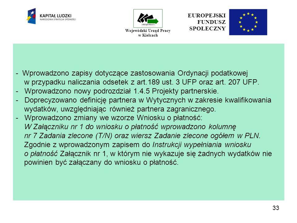 33 EUROPEJSKI FUNDUSZ SPOŁECZNY Wojewódzki Urząd Pracy w Kielcach - Wprowadzono zapisy dotyczące zastosowania Ordynacji podatkowej w przypadku naliczania odsetek z art.189 ust.