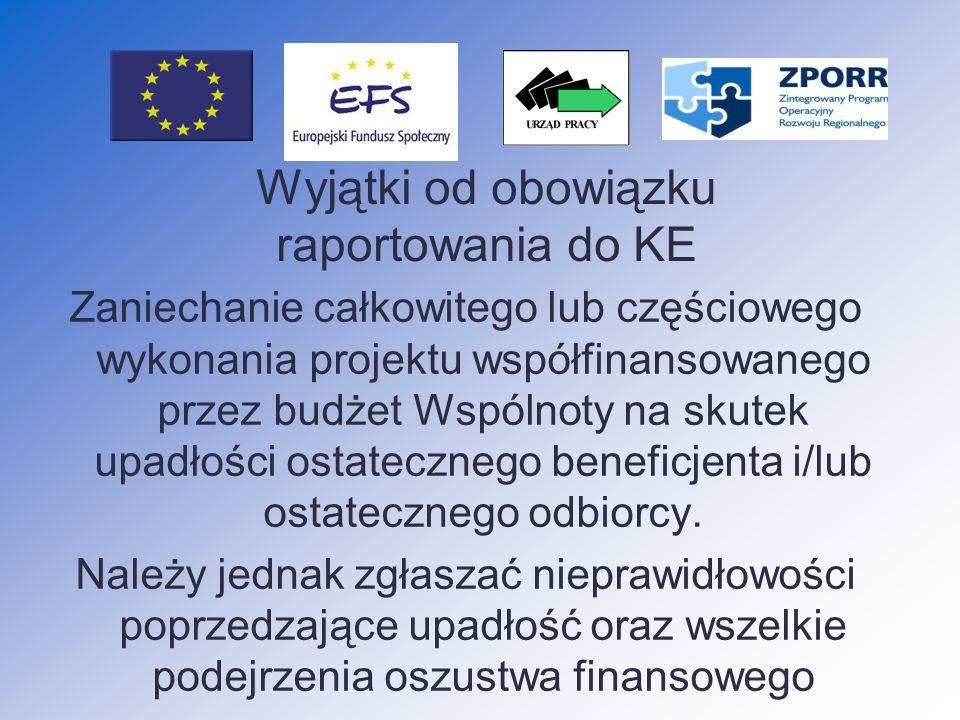 Nieprawidłowości podlegające raportowaniu do KE nieprawidłowości odnoszące się do kwot 10 000 EUR i wyższych wszystkie z wyjątkiem przypadków określon