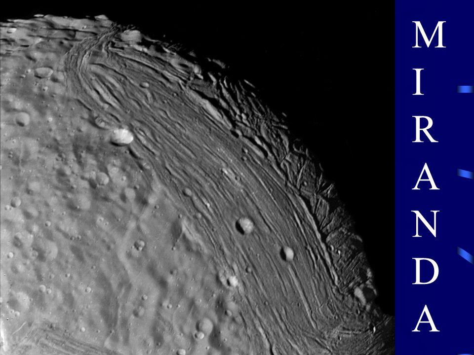 -śr. 471 km -masa 9000*G -niesamowite struktury powierzchniowe -najbardziej nachylona orbita spośród bliskich księżyców Urana (>4 o ) ~5 R Miranda