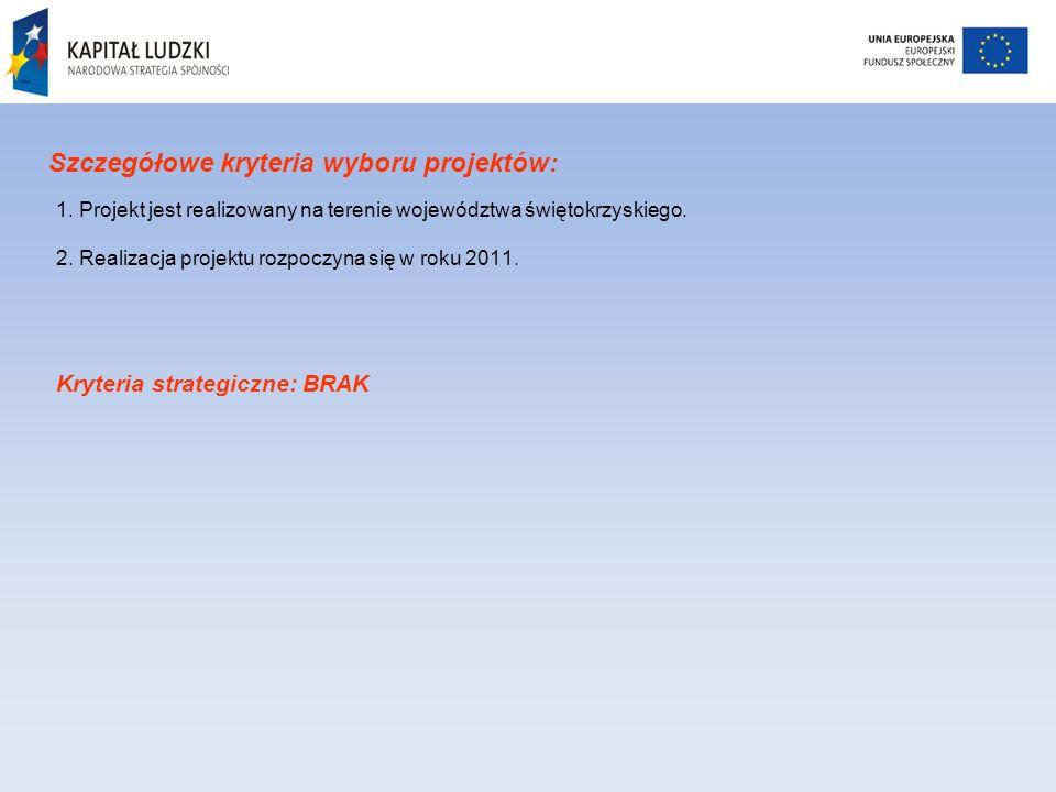 Szczegółowe kryteria wyboru projektów: 1.
