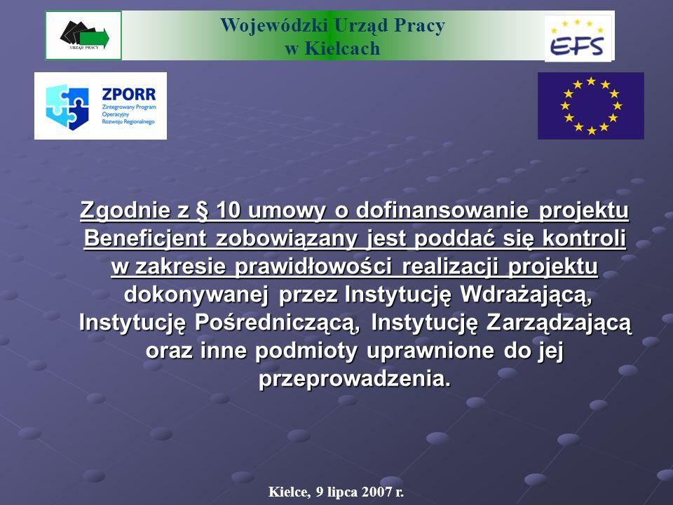 Wojewódzki Urząd Pracy w Kielcach ZAKRES KONTROLI REALIZACJI PROJEKTU Kielce, 9 lipca 2007 r.