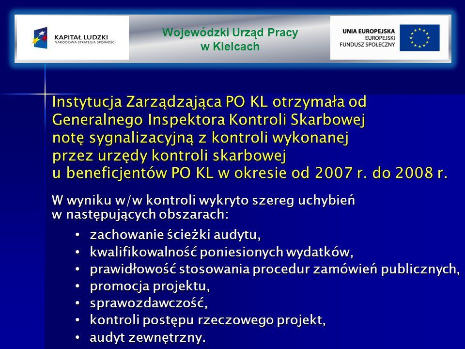Instytucja Zarządzająca PO KL otrzymała od Generalnego Inspektora Kontroli Skarbowej notę sygnalizacyjną z kontroli wykonanej przez urzędy kontroli skarbowej u beneficjentów PO KL w okresie od 2007 r.