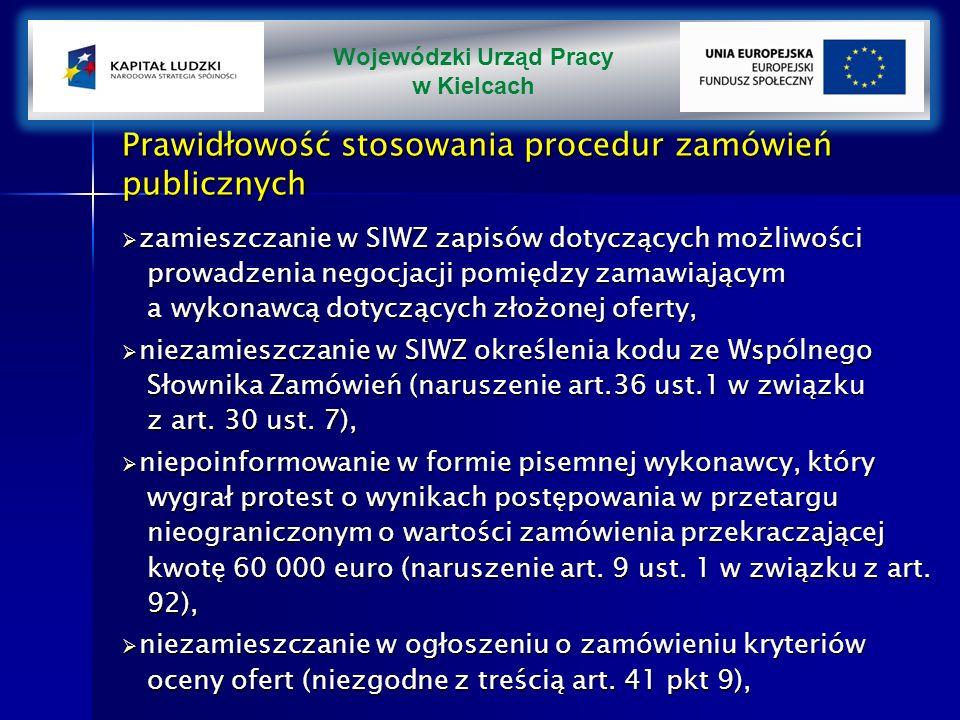 Prawidłowość stosowania procedur zamówień publicznych zamieszczanie w SIWZ zapisów dotyczących możliwości prowadzenia negocjacji pomiędzy zamawiającym a wykonawcą dotyczących złożonej oferty, zamieszczanie w SIWZ zapisów dotyczących możliwości prowadzenia negocjacji pomiędzy zamawiającym a wykonawcą dotyczących złożonej oferty, niezamieszczanie w SIWZ określenia kodu ze Wspólnego Słownika Zamówień (naruszenie art.36 ust.1 w związku z art.