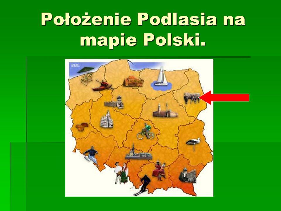 Położenie Podlasia na mapie Polski.