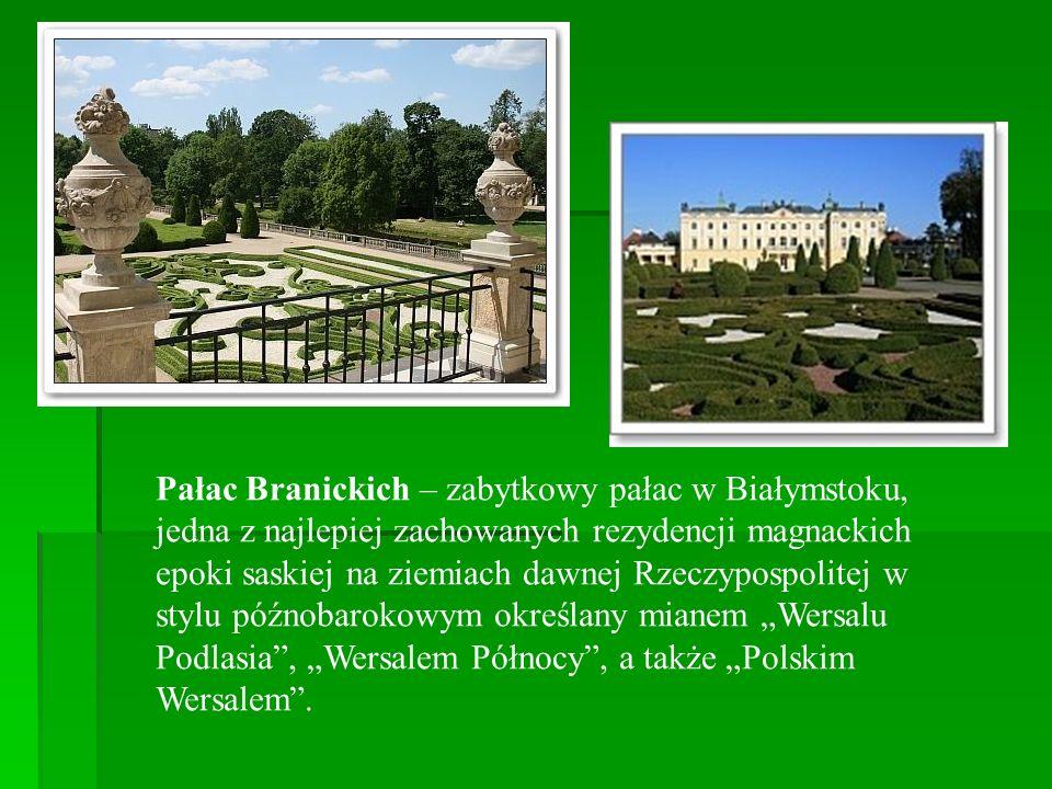 Pałac Branickich – zabytkowy pałac w Białymstoku, jedna z najlepiej zachowanych rezydencji magnackich epoki saskiej na ziemiach dawnej Rzeczypospolite