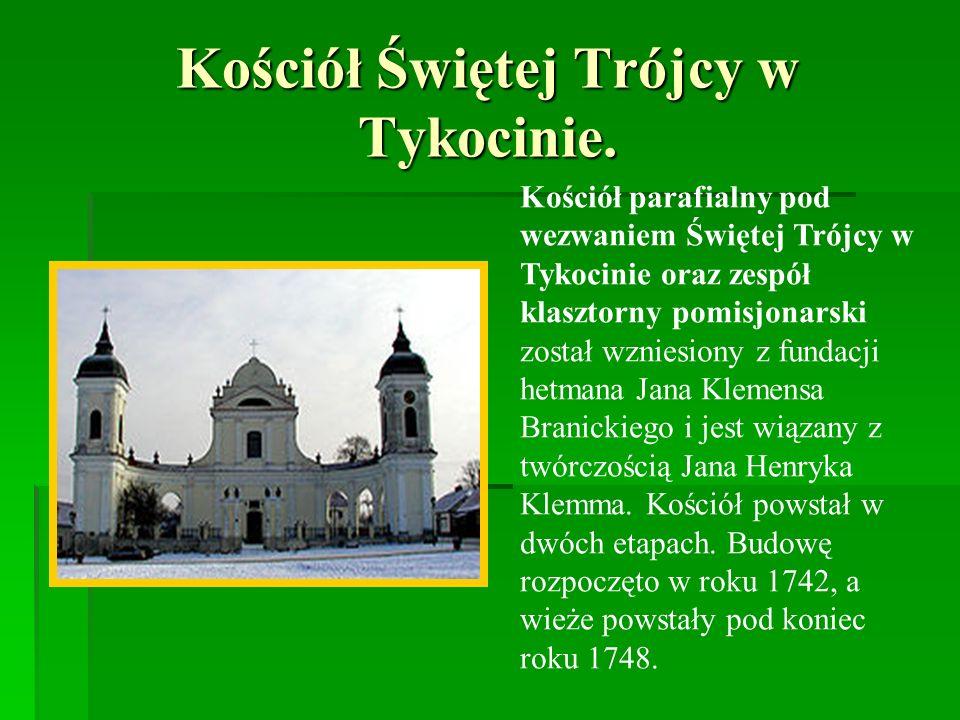 Kościół Świętej Trójcy w Tykocinie. Kościół parafialny pod wezwaniem Świętej Trójcy w Tykocinie oraz zespół klasztorny pomisjonarski został wzniesiony