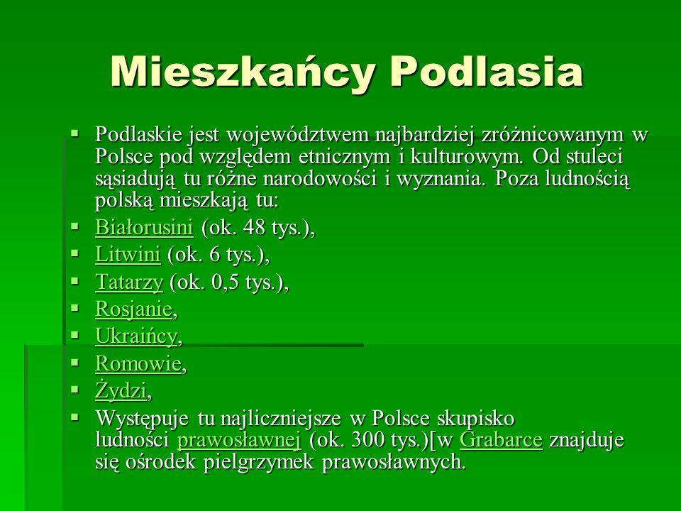 Mieszkańcy Podlasia Podlaskie jest województwem najbardziej zróżnicowanym w Polsce pod względem etnicznym i kulturowym. Od stuleci sąsiadują tu różne