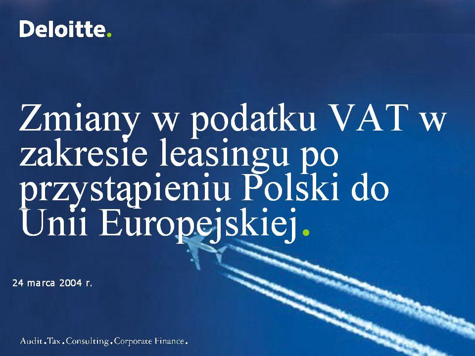 3 Zmiany w przepisach VAT dotyczące umów leasingu Piotr Trybała Menadżer Zespół ds.