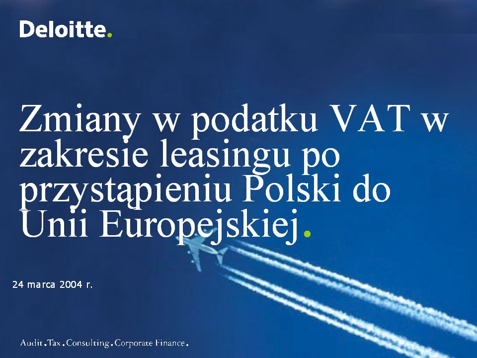23© 2004 Deloitte & Touche Doradztwo Podatkowe Sp.