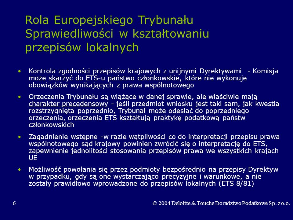 47© 2004 Deloitte & Touche Doradztwo Podatkowe Sp.