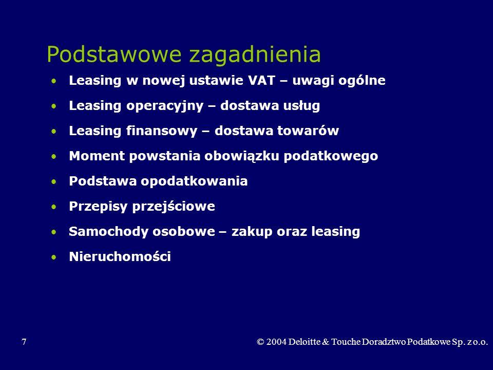 18© 2004 Deloitte & Touche Doradztwo Podatkowe Sp.