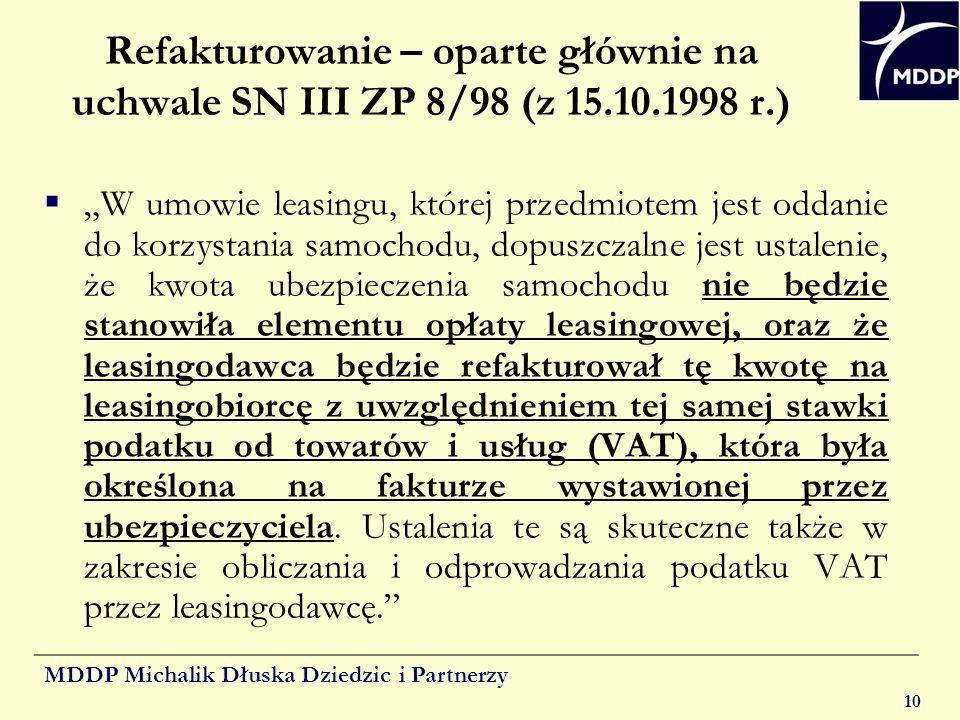 MDDP Michalik Dłuska Dziedzic i Partnerzy 10 Refakturowanie – oparte głównie na uchwale SN III ZP 8/98 (z 15.10.1998 r.) W umowie leasingu, której prz