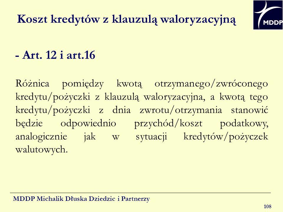 MDDP Michalik Dłuska Dziedzic i Partnerzy 108 Koszt kredytów z klauzulą waloryzacyjną - Art. 12 i art.16 Różnica pomiędzy kwotą otrzymanego/zwróconego