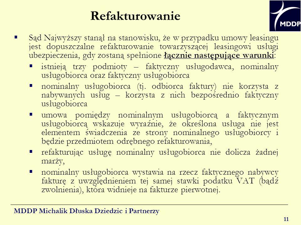 MDDP Michalik Dłuska Dziedzic i Partnerzy 11 Refakturowanie Sąd Najwyższy stanął na stanowisku, że w przypadku umowy leasingu jest dopuszczalne refakt