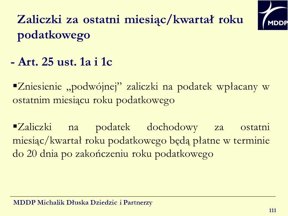 MDDP Michalik Dłuska Dziedzic i Partnerzy 111 Zaliczki za ostatni miesiąc/kwartał roku podatkowego - Art. 25 ust. 1a i 1c Zniesienie podwójnej zaliczk