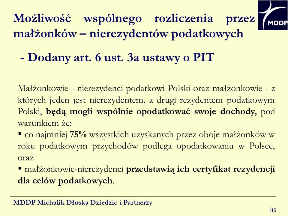 MDDP Michalik Dłuska Dziedzic i Partnerzy 115 Możliwość wspólnego rozliczenia przez małżonków – nierezydentów podatkowych - Dodany art. 6 ust. 3a usta