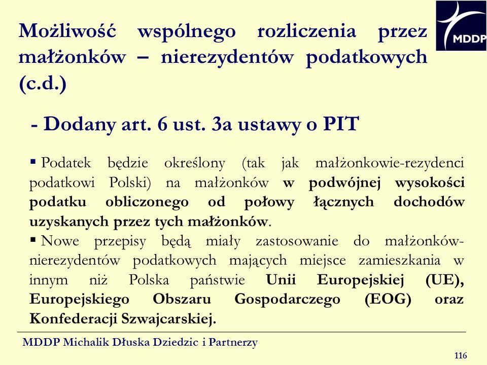 MDDP Michalik Dłuska Dziedzic i Partnerzy 116 Możliwość wspólnego rozliczenia przez małżonków – nierezydentów podatkowych (c.d.) - Dodany art. 6 ust.