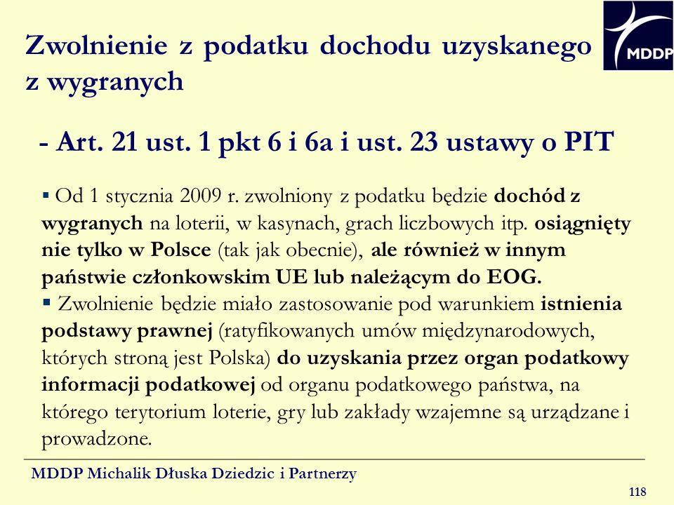 MDDP Michalik Dłuska Dziedzic i Partnerzy 118 Zwolnienie z podatku dochodu uzyskanego z wygranych - Art. 21 ust. 1 pkt 6 i 6a i ust. 23 ustawy o PIT O