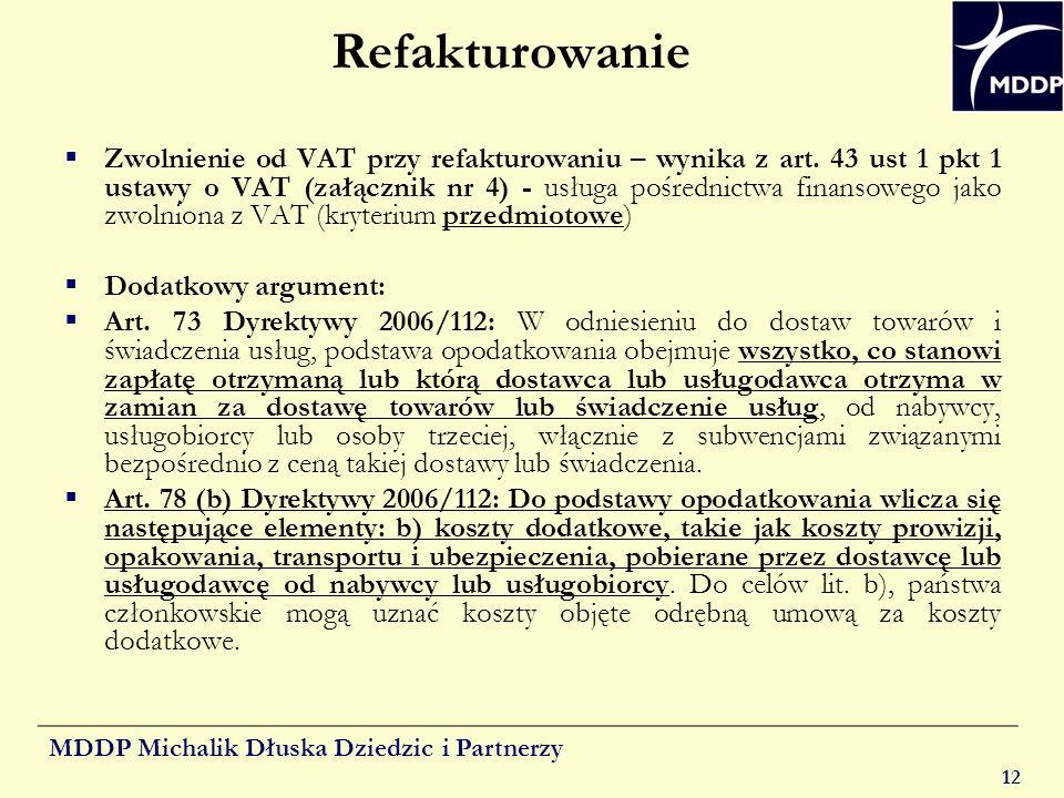 MDDP Michalik Dłuska Dziedzic i Partnerzy 12 Refakturowanie Zwolnienie od VAT przy refakturowaniu – wynika z art. 43 ust 1 pkt 1 ustawy o VAT (załączn
