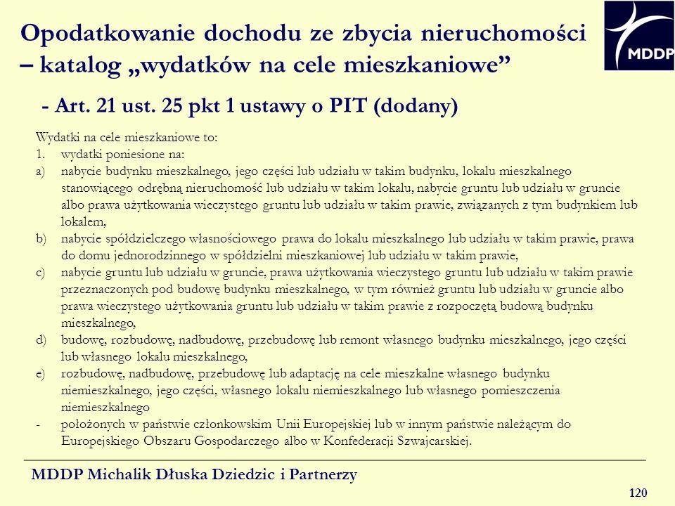 MDDP Michalik Dłuska Dziedzic i Partnerzy 120 Opodatkowanie dochodu ze zbycia nieruchomości – katalog wydatków na cele mieszkaniowe - Art. 21 ust. 25