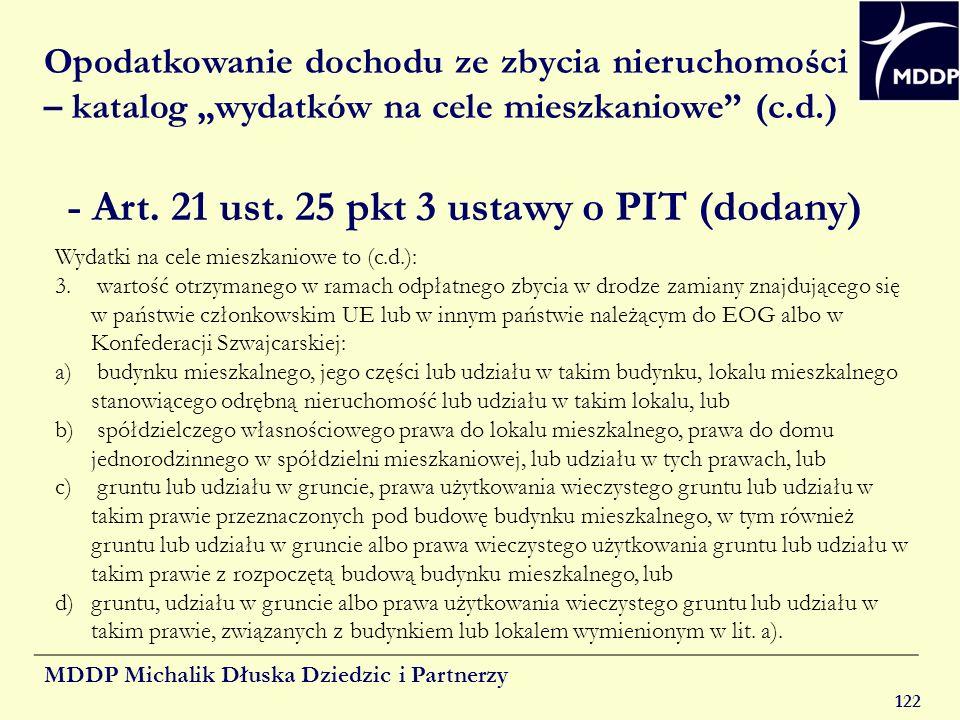 MDDP Michalik Dłuska Dziedzic i Partnerzy 122 Opodatkowanie dochodu ze zbycia nieruchomości – katalog wydatków na cele mieszkaniowe (c.d.) - Art. 21 u