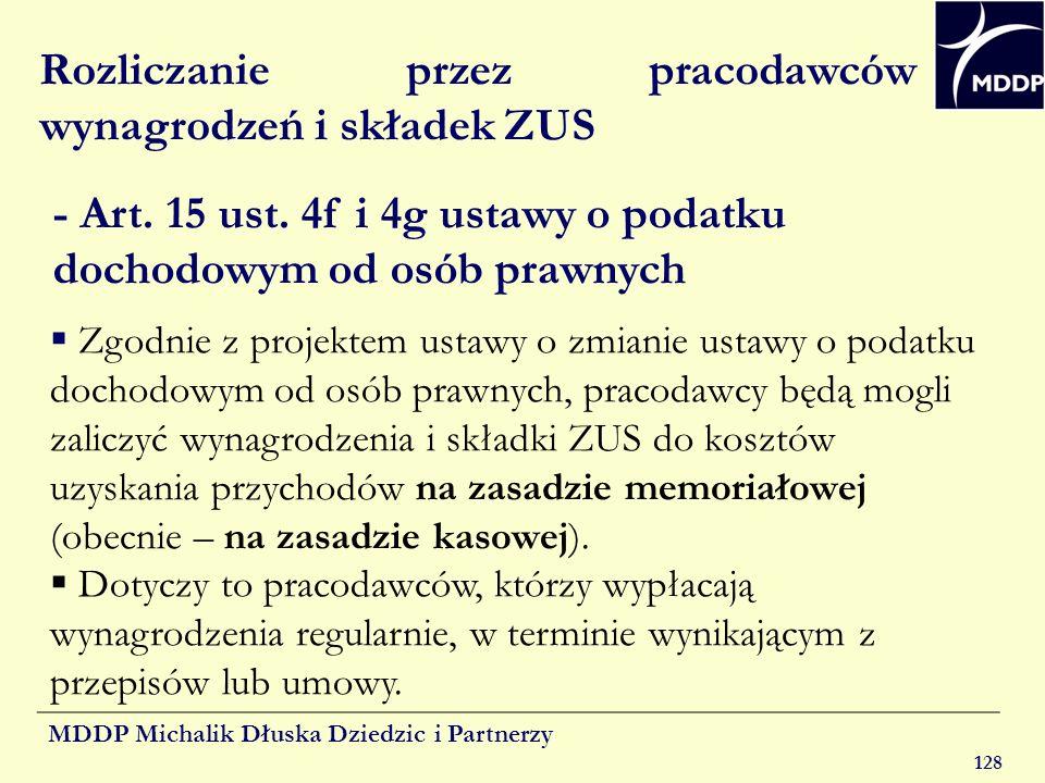 MDDP Michalik Dłuska Dziedzic i Partnerzy 128 Rozliczanie przez pracodawców wynagrodzeń i składek ZUS - Art. 15 ust. 4f i 4g ustawy o podatku dochodow