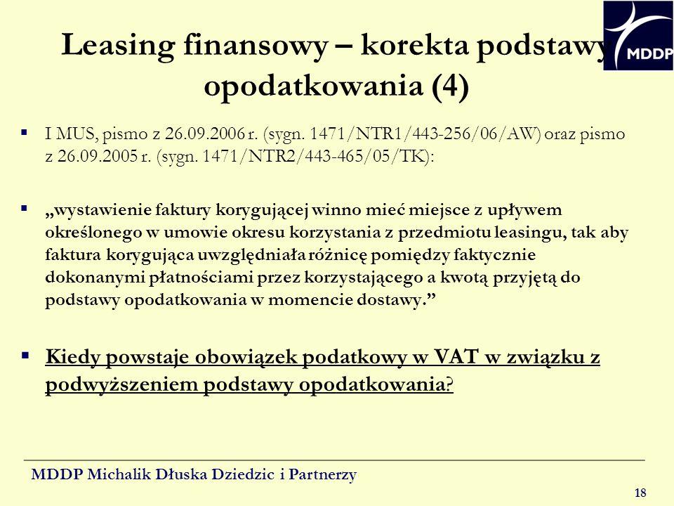 MDDP Michalik Dłuska Dziedzic i Partnerzy 18 Leasing finansowy – korekta podstawy opodatkowania (4) I MUS, pismo z 26.09.2006 r. (sygn. 1471/NTR1/443-