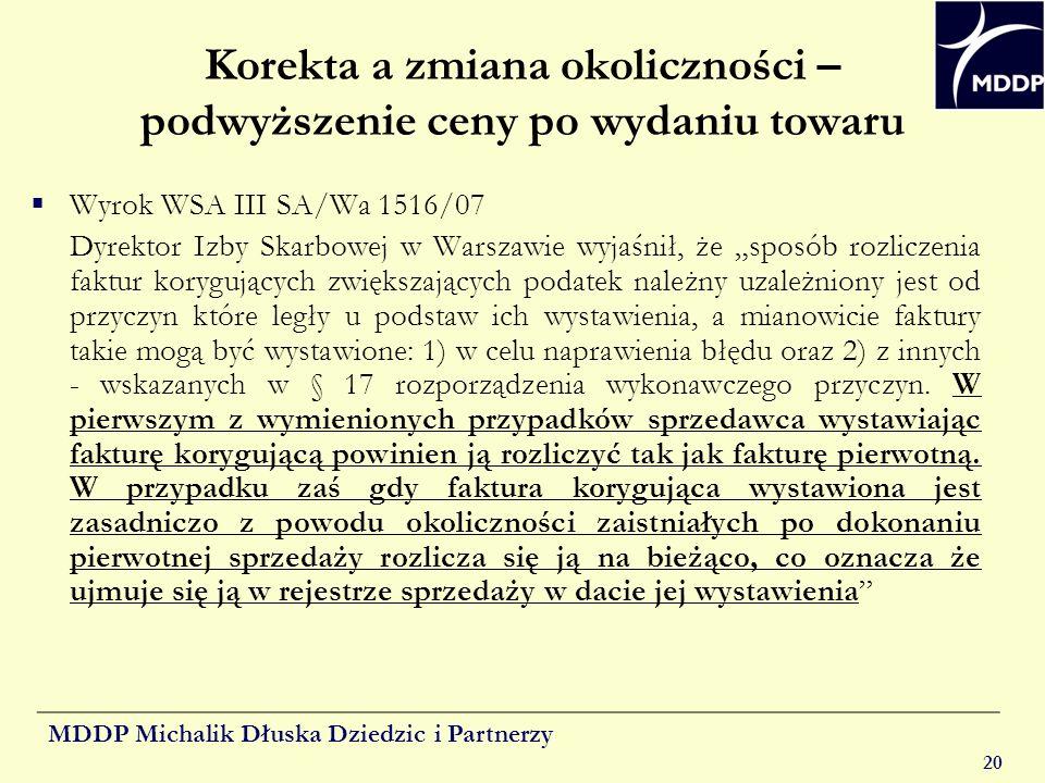 MDDP Michalik Dłuska Dziedzic i Partnerzy 20 Korekta a zmiana okoliczności – podwyższenie ceny po wydaniu towaru Wyrok WSA III SA/Wa 1516/07 Dyrektor
