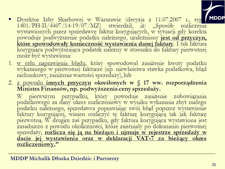 MDDP Michalik Dłuska Dziedzic i Partnerzy 21 Dyrektor Izby Skarbowej w Warszawie (decyzja z 11.07.2007 r., sygn. 1401/PH-II/4407/14-19/07/MZ) stwierdz