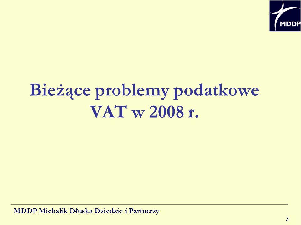 MDDP Michalik Dłuska Dziedzic i Partnerzy 3 Bieżące problemy podatkowe VAT w 2008 r.