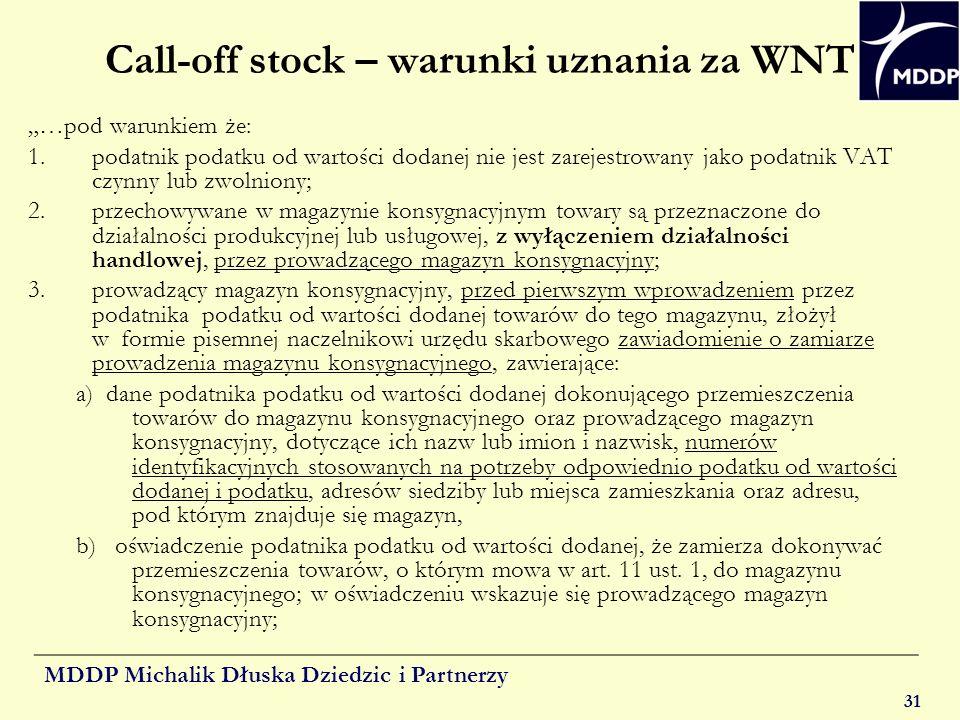 MDDP Michalik Dłuska Dziedzic i Partnerzy 31 Call-off stock – warunki uznania za WNT …pod warunkiem że: 1.podatnik podatku od wartości dodanej nie jes
