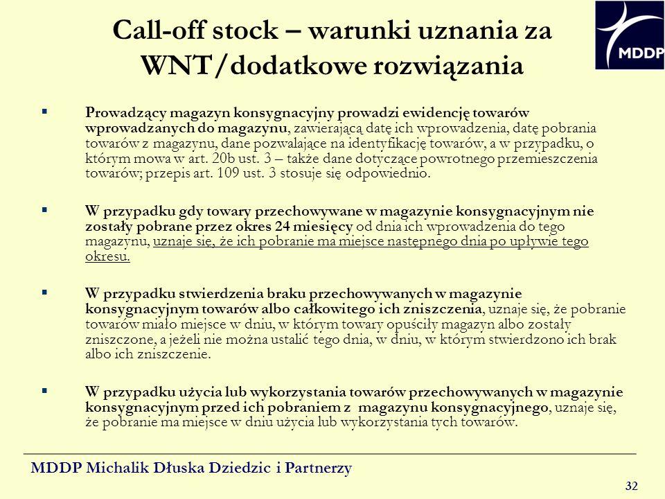 MDDP Michalik Dłuska Dziedzic i Partnerzy 32 Call-off stock – warunki uznania za WNT/dodatkowe rozwiązania Prowadzący magazyn konsygnacyjny prowadzi e