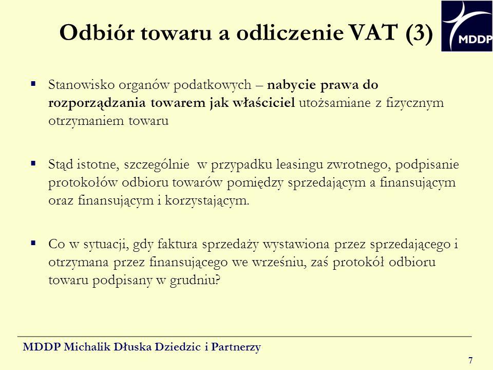 MDDP Michalik Dłuska Dziedzic i Partnerzy 7 Odbiór towaru a odliczenie VAT (3) Stanowisko organów podatkowych – nabycie prawa do rozporządzania toware