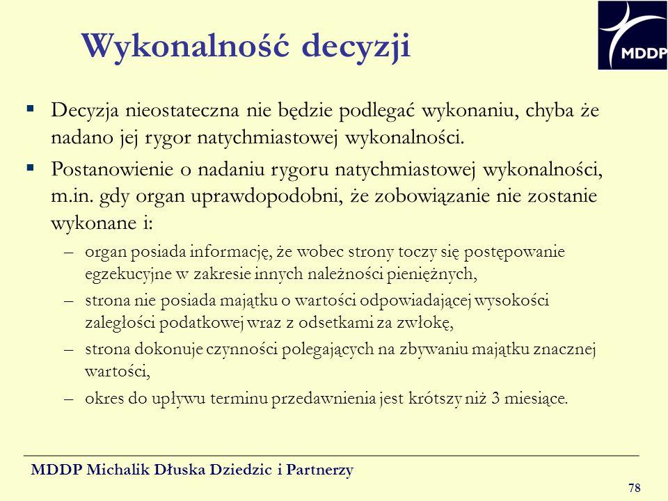 MDDP Michalik Dłuska Dziedzic i Partnerzy 78 Wykonalność decyzji Decyzja nieostateczna nie będzie podlegać wykonaniu, chyba że nadano jej rygor natych