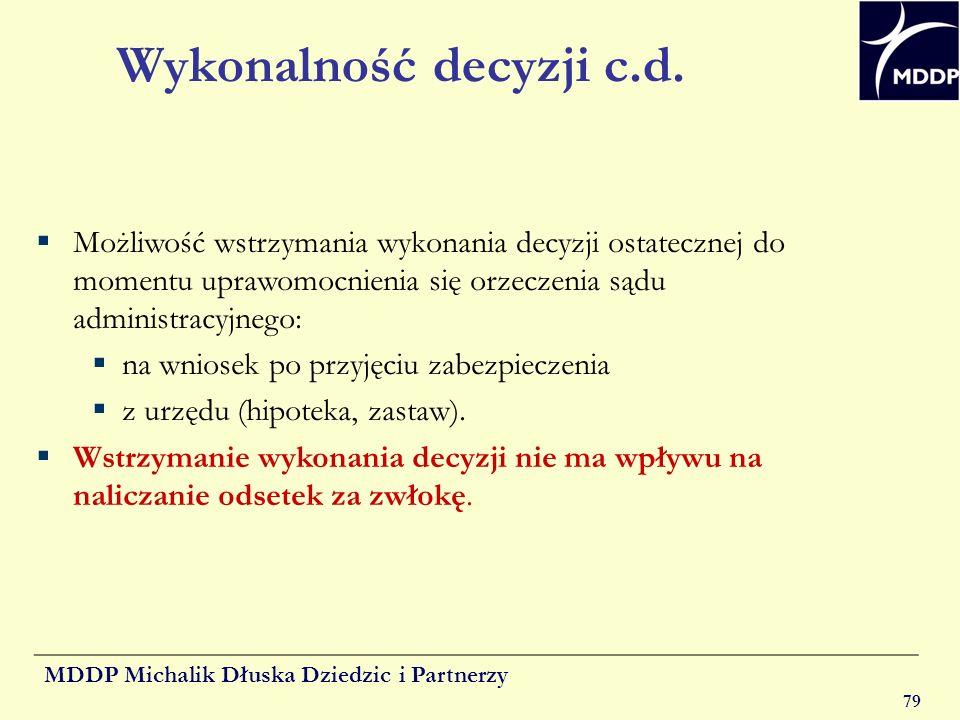 MDDP Michalik Dłuska Dziedzic i Partnerzy 79 Wykonalność decyzji c.d. Możliwość wstrzymania wykonania decyzji ostatecznej do momentu uprawomocnienia s